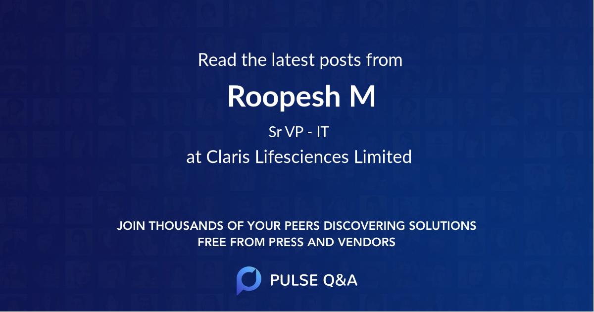 Roopesh M