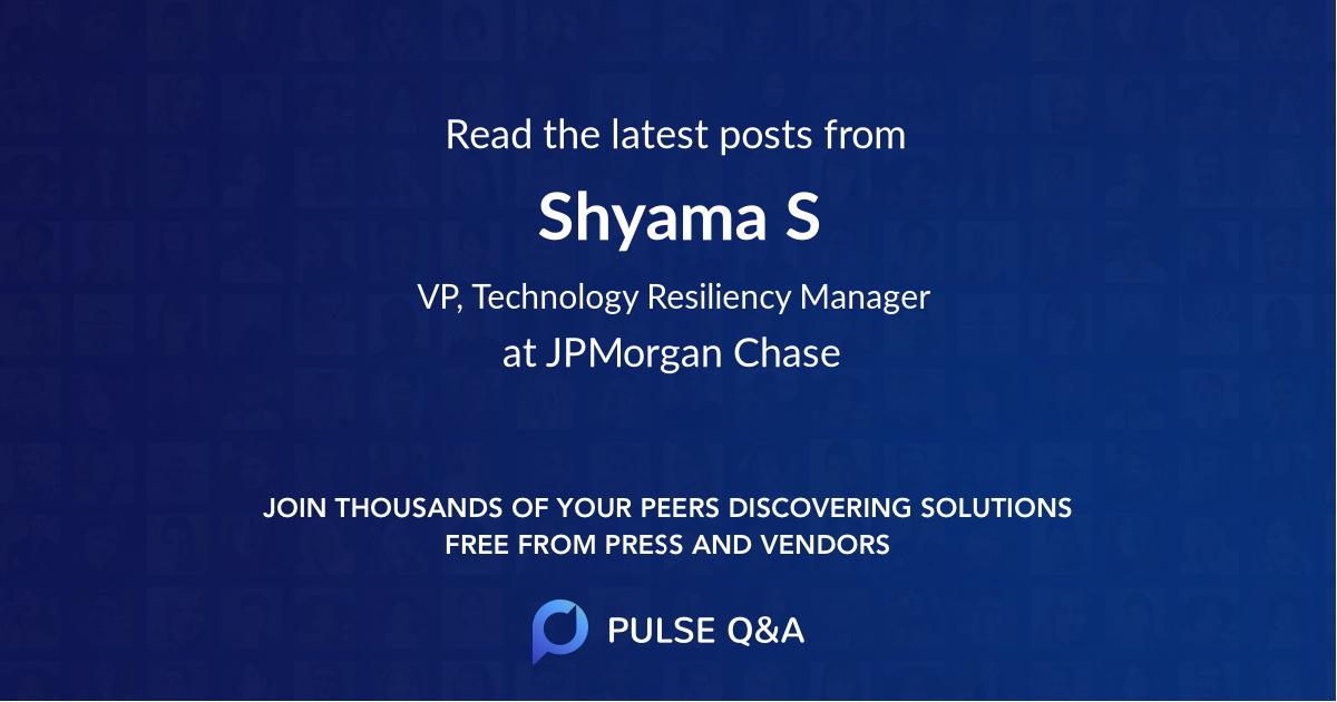 Shyama S